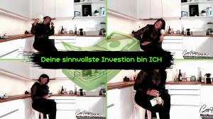 Deine Beste Investition bin ICH!