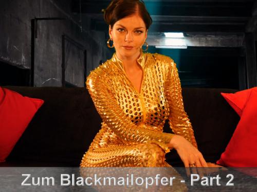 Schritt für Schritt zum Blackmailopfer #2