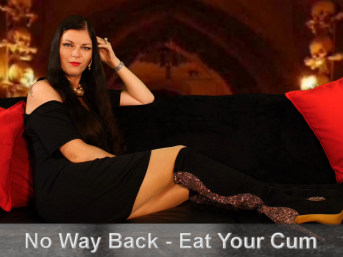 No Way Back - Eat your own cum!