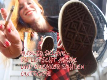 Public Sklave - Du lutscht Asche und Sneakersohlen outdoor